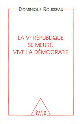 La Ve République se meurt, vive la démocratie