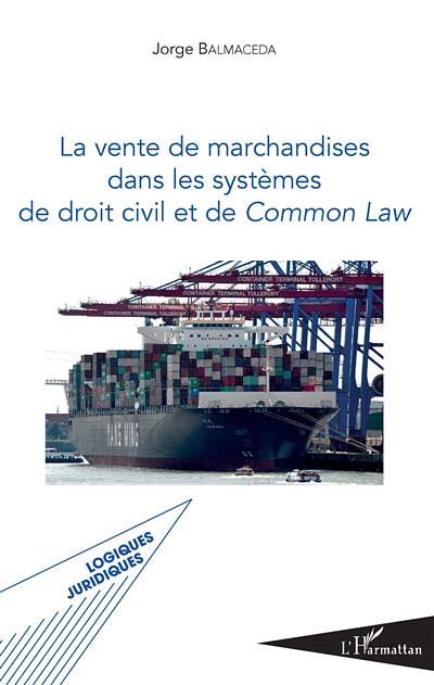 La vente de marchandises dans les systèmes de droit civil et de Common Law