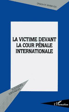 La victime devant la cour pénale internationale