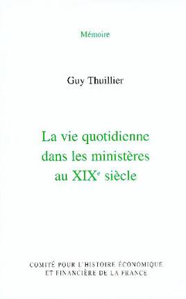 La vie quotidienne dans les ministères au XIXe siècle