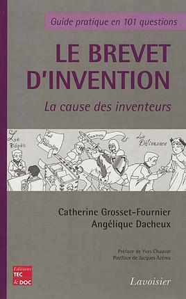 Le brevet d'invention : la cause des inventeurs