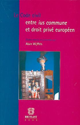 Le code civil entre ius commune et droit privé européen