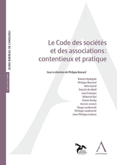 Le Code des sociétés et des associations : contentieux et pratique