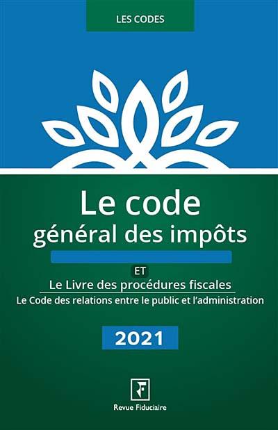 Le code général des impôts et Le livre des procédures fiscales 2021