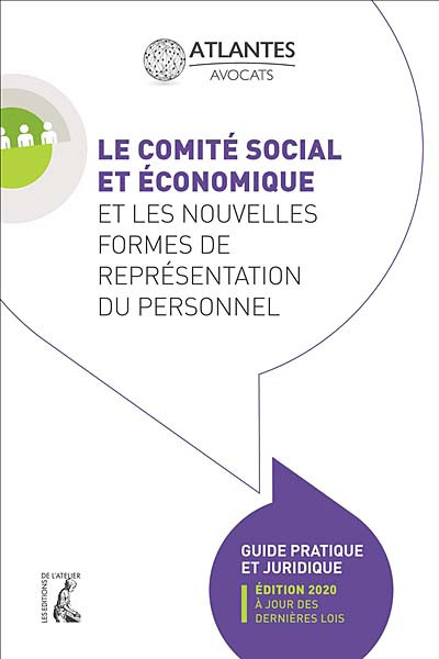 Le comité social et économique et les nouvelles formes de représentation du personnel