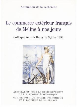 Le commerce extérieur français de Méline à nos jours