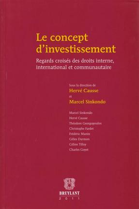 Le concept d'investissement : Regards croisés des droits interne, international et communautaire