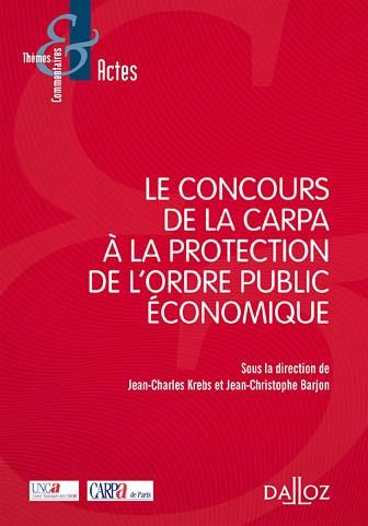 Le concours de la CARPA à la protection de l'ordre public économique