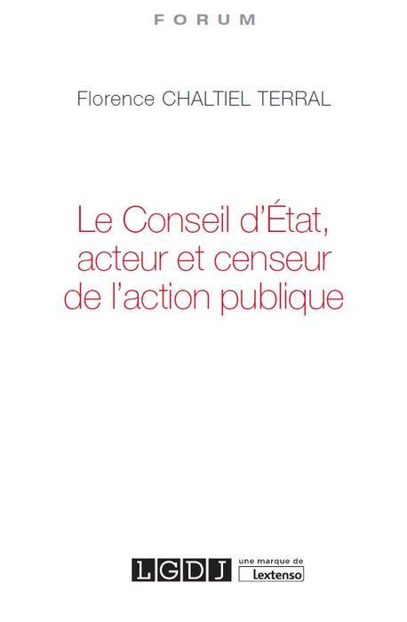 Le Conseil d'Etat, acteur et censeur de l'action publique