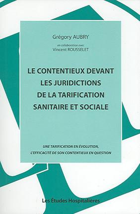 Le contentieux devant les juridictions de la tarification sanitaire et sociale
