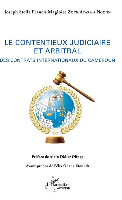Le contentieux judiciaire et arbitral : des contrats internationaux du Cameroun