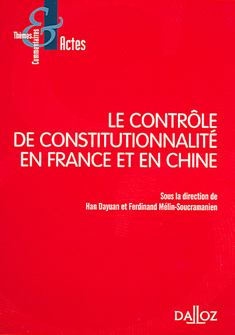 Le contrôle de constitutionnalité en France et en Chine