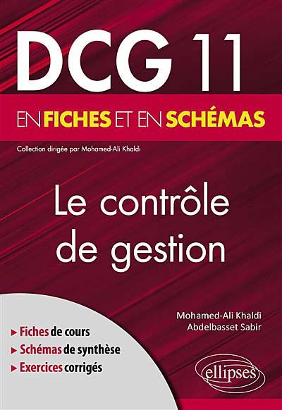 Le contrôle de gestion : DCG 11 en fiches et en schémas