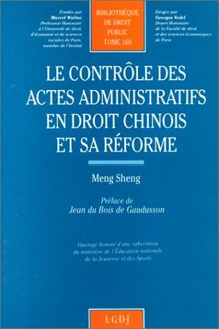 Le contrôle des actes administratifs en droit chinois et sa réforme