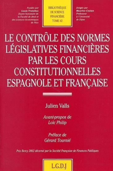 Le contrôle des normes législatives financières par les cours constitutionnelles espagnole et française