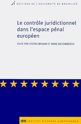 Le contrôle juridictionnel dans l'espace pénal européen