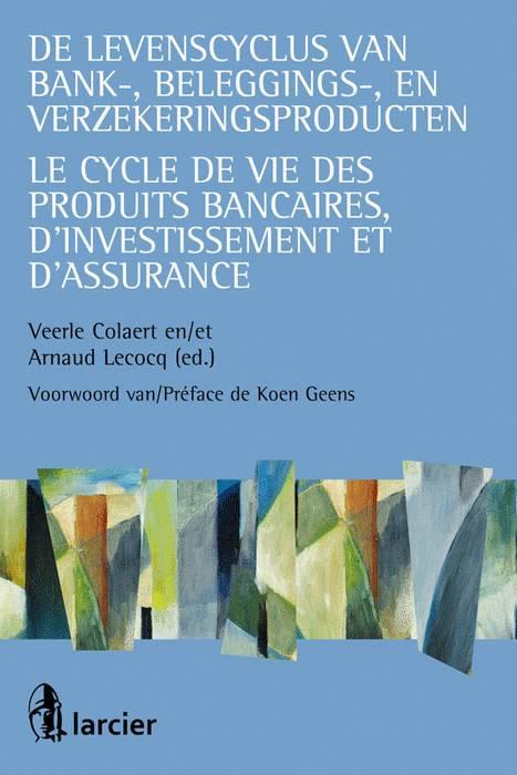 Le cycle de vie des produits bancaires, d'investissement et d'assurance - De levenscyclus van bank-, beleggings- en verzekerings producten