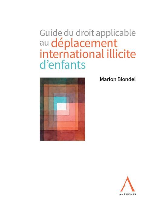 Guide du droit applicable au déplacement international illicite d'enfants