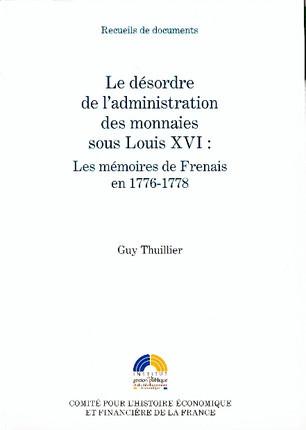 Le désordre de l'administration des monnaies sous Louis XVI : Les mémoires de Frenais en 1776-1778