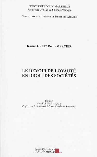 Le devoir de loyauté en droit des sociétés