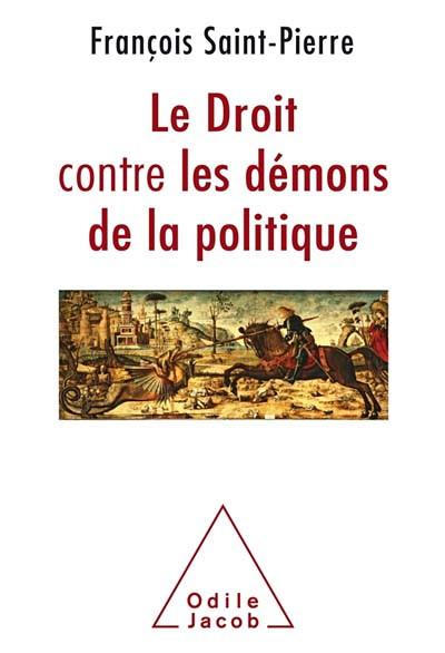 Le droit contre les démons de la politique