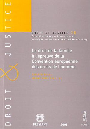 Le droit de la famille à l'épreuve de la Convention européenne des droits de l'Homme