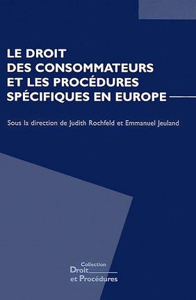 Le droit des consommateurs et les procédures spécifiques en Europe