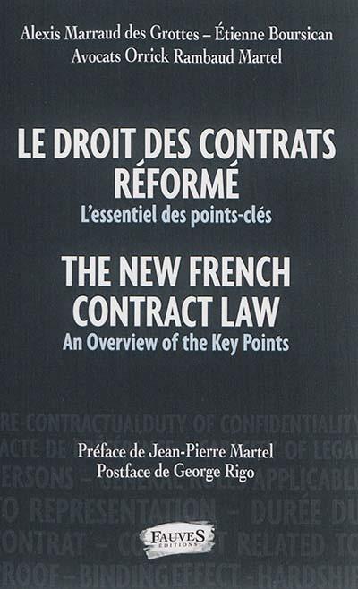 Le droit des contrats réformé : l'essentiel des points-clés - The New French Contract Law: An Overview of the Key Points