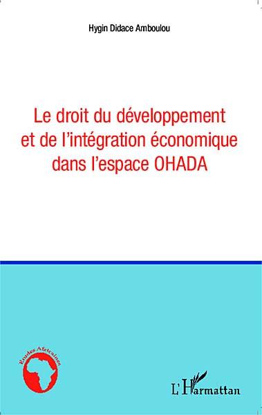 Le droit du développement et de l'intégration économique dans l'espace OHADA