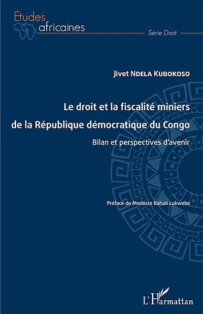 Le droit et la fiscalité miniers de la République démocratique du Congo