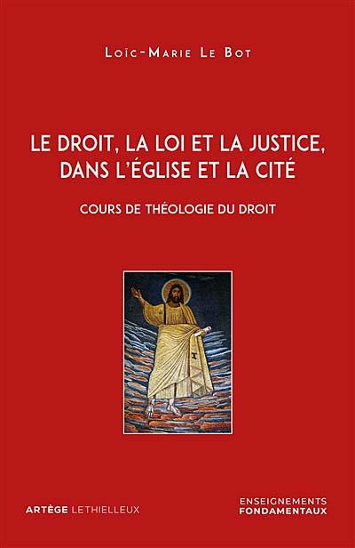 Le droit, la loi et la justice, dans l'Église et la Cité