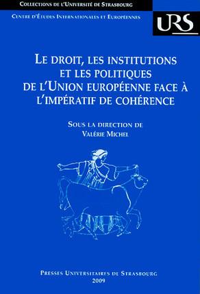 Le droit, les institutions et les politiques de l'Union européenne face à l'impératif de cohérence