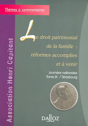 Le droit patrimonial de la famille : réformes accomplies et à venir
