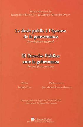 Le droit public à l'épreuve de la gouvernance : journée franco-espagnole - El Derecho Publico ante la gobernanza : jornada franco-espanola