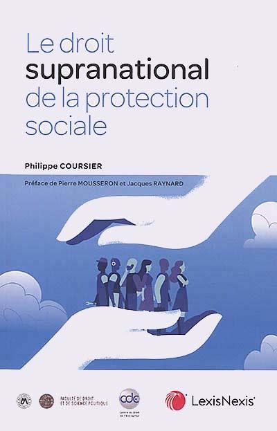 Le droit supranational de la protection sociale