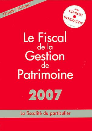 Le fiscal de la gestion de patrimoine 2007