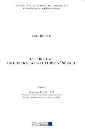 Le forçage, du contrat à la théorie générale