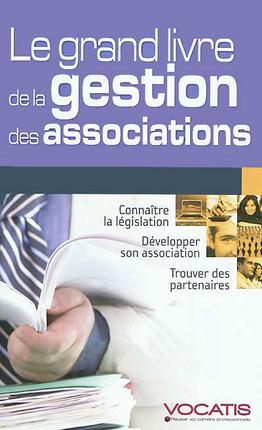 Le grand livre de la gestion des associations