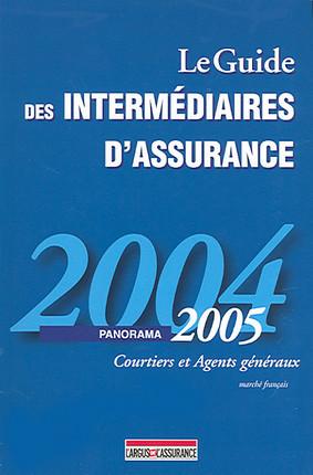 Le guide des intermédiaires d'assurance : panorama 2004-2005