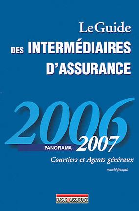 Le guide des intermédiaires d'assurance : panorama 2006-2007