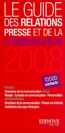 Le guide des relations presse et de la communication 2008