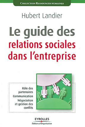 Le guide des relations sociales dans l'entreprise