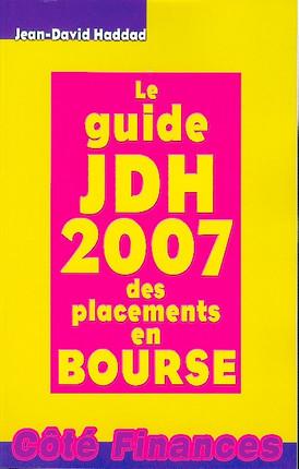 Le guide JDH 2007 des placements en  bourse