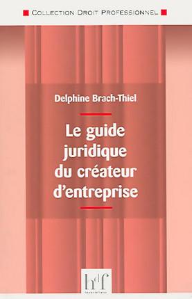 Le guide juridique du créateur d'entreprise