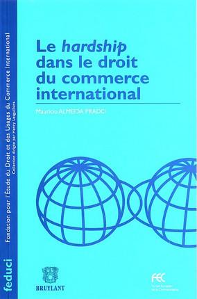 Le hardship dans le droit du commerce international