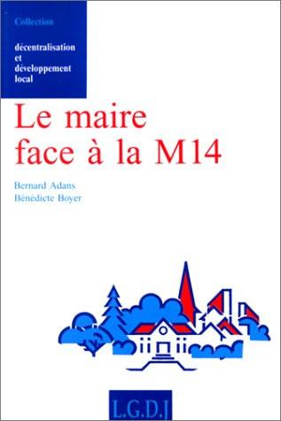 Le maire face à la M14