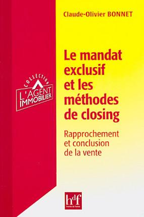 Le mandat exclusif et les méthodes de closing