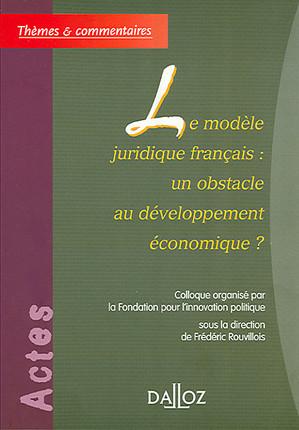 Le modèle juridique français est-il un obstacle au développement économique ?