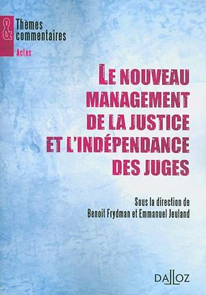 Le nouveau management de la justice et l'indépendance des juges