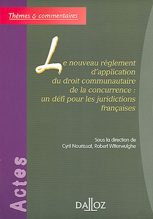 Le nouveau règlement d'application du droit communautaire de la concurrence : un défi pour les juridictions françaises